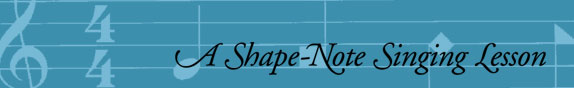 A Shape-Note Singing Lesson