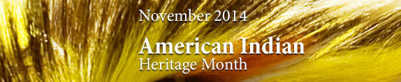 American Indian Heritage Month 2014