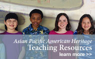 Asian Pacific American Heritage Month Teaching Resources